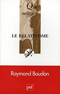Le relativisme par Raymond Boudon