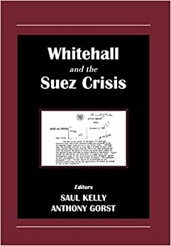 Book Whitehall and the Suez Crisis (Diplomacy and Diplomats)