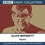 Hymn: Alan Bennett and The Medici String Quartet | Alan Bennett