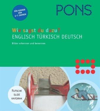 PONS Wie sagst du dazu? Englisch, Türkisch, Deutsch