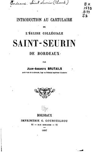Introduction au cartulaire de l'Église collégiale Saint-Seurin de Bordeaux (French Edition) ()