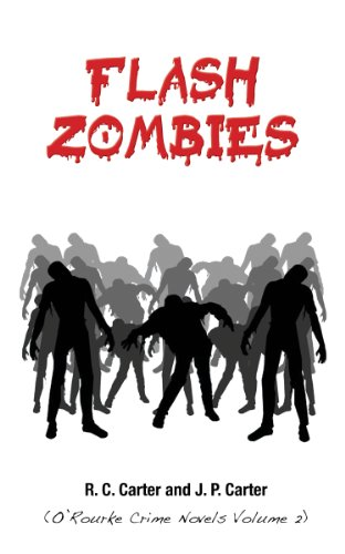 Flash Zombies (O'Rourke Crime Novels Book 2)