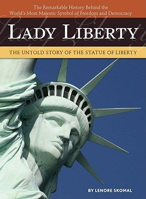 Lady Liberty: The Untold Story of The Statue of Liberty