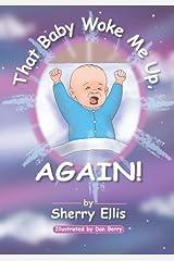 That Baby Woke Me Up, AGAIN Paperback