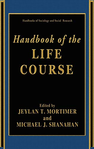 Handbook of the Life Course (Handbooks of Sociology and Social Research)