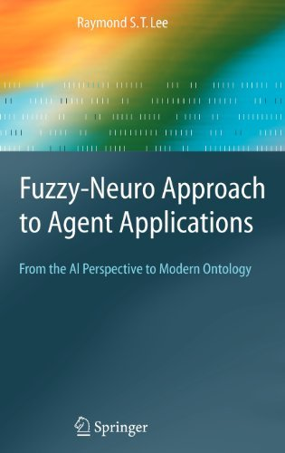 Download Fuzzy-Neuro Approach to Agent Applications (Springer Series on Agent Technology) Pdf