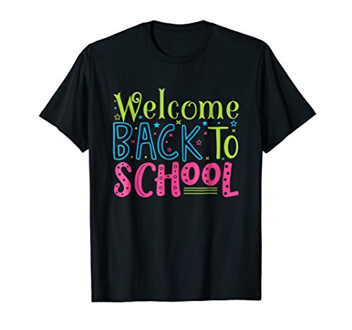 Welcome Back To School Shirt Teacher Appreciation Students