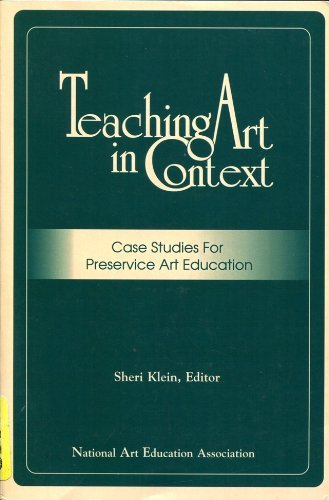 Teaching Art in Context: Case Studies for Preservice Art Education