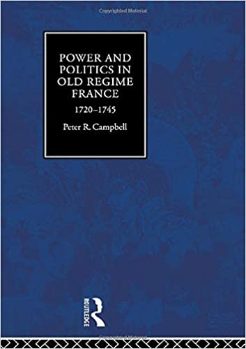 Power and Politics in Old Regime France: 1720-1745