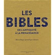 BIBLES DE L'ANTIQUITÉ À LA RENNAISSANCE (LES)
