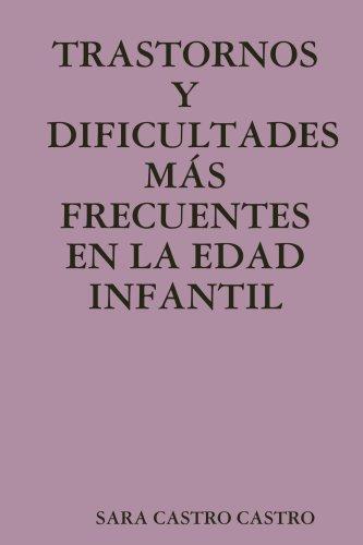 TRASTORNOS Y DIFICULTADES MÁS FRECUENTES EN LA EDAD INFANTIL (Spanish Edition)