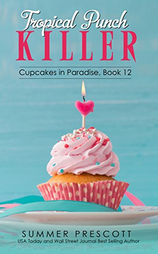Tropical Punch Killer (Cupcakes in Paradise Book 12) cover