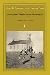 From the Grassroots to the Supreme Court: Brown v. Board of Education and American Democracy (Constitutional Conflicts)