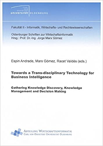 Buy towards a trans disciplinary technology for business buy towards a trans disciplinary technology for business intelligence gathering knowledge discovery knowledge management and decision making oldenburger flashek