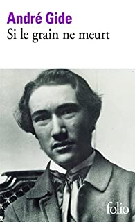 Si le grain ne meurt, Gide, André (1869-1951)
