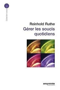 Gérer les soucis quotidiens par Reinhold Ruthe
