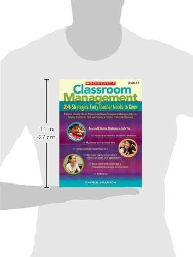 Classroom Management: 24 Strategies Every Teacher Needs to Know: A Mentor Educator Shares Practical and Proven Strategies for Managing Behavior, ... and Creating a Positive, Productive Classroom