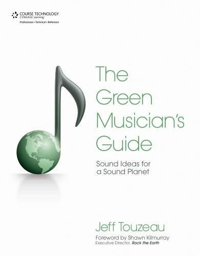Download The Green Musician's Guide: Sound Ideas for a Sound Planet PDF