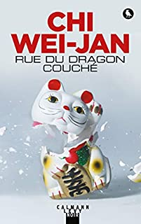 Rue du Dragon Couché, Chi, Wei-Jan