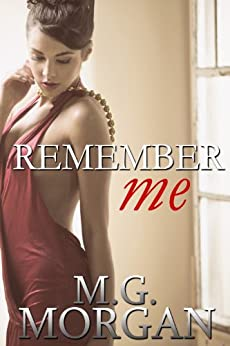Remember Me: Desired by the Billionaire Book 0.5 (Remember Me Series 1) by [Morgan, M.G.]