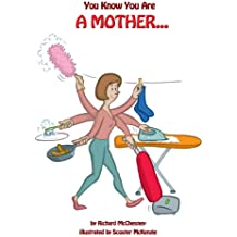 You Know You Are A Mother (You Know You Are. Book 8)