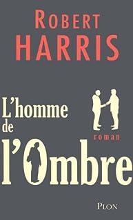 L'homme de l'ombre : roman, Harris, Robert