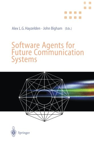 Software Agents for Future Communication Systems: .