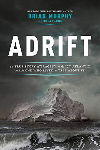 Image of Adrift: A True Story of Tragedy on the Icy Atlantic and the One Who Lived to Tell about It