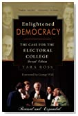 Enlightened Democracy: The Case for the Electoral College (2nd Edition)