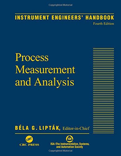 Instrument Engineers' Handbook, Vol. 1: Process Measurement and Analysis