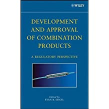 Development and Approval of Combination Products: A Regulatory Perspective