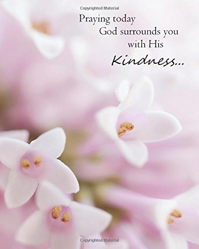 praying today god surrounds you his kindness christian