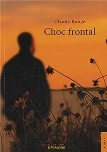 vignette de 'Choc frontal (Claude Rouge)'