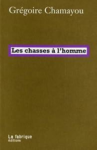 Les Chasses à l'homme par Grégoire Chamayou