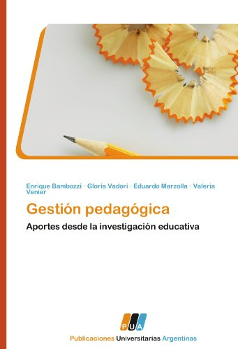 Gestión pedagógica: Aportes desde la investigación educativa (Spanish Edition)