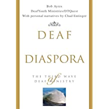 Deaf Diaspora: The Third Wave of Deaf Ministry