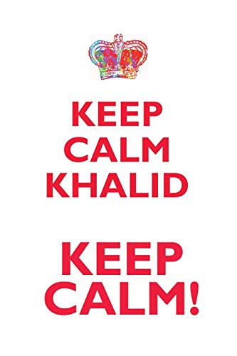 Keep Calm Khalid! Affirmations Workbook Positive Affirmations Workbook Includes: Mentoring Questions, Guidance, Supporting You