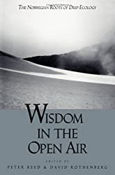 Wisdom In The Open Air: The Norwegian Roots of Deep Ecology (Labor Relations Report; 22)