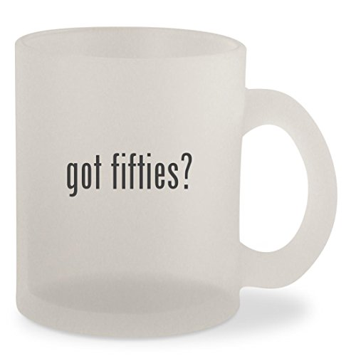 got fifties? - Frosted 10oz Glass Coffee Cup - Shade Watch Free Of Online Grey Fifty