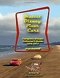 Mattel Disney Pixar CARS: Diecast Collectors: Complete Everything 2006-2017