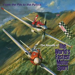 The Sounds of the World's Fastest Motor Sports: 2 CD Set, All Audio From Aircraft Records