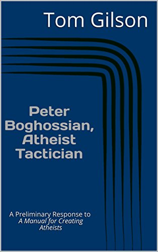 Peter boghossian atheist tactician a preliminary response to a peter boghossian atheist tactician a preliminary response to a manual for creating atheists by fandeluxe Images