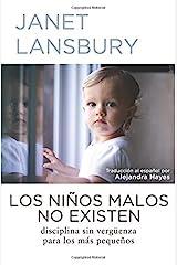 Los ni???os malos no existen: Disciplina sin verg??enza para los m??s peque???os (Spanish Edition) by Janet Lansbury (2016-05-18) Paperback