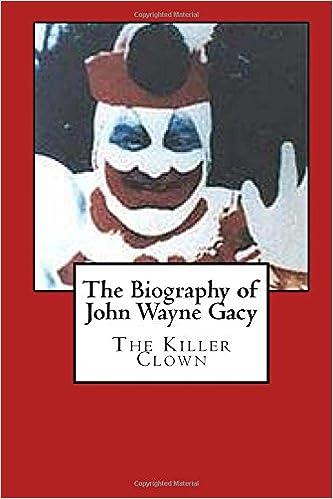 The Biography of John Wayne Gacy: The Killer Clown: Harold