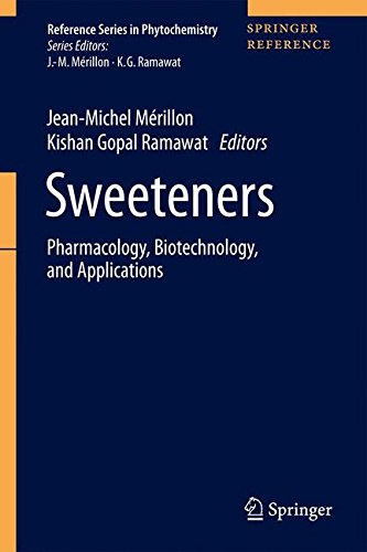Sweeteners: Pharmacology, Biotechnology, and Applications (Reference Series in Phytochemistry)