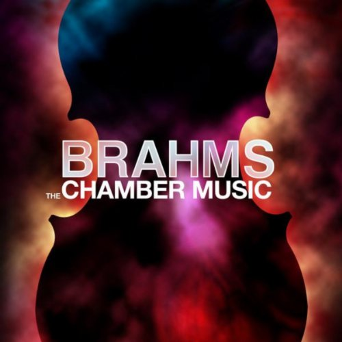 Brahms: The Chamber Music