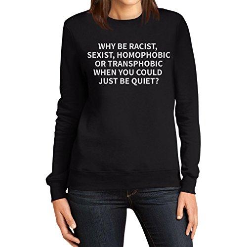 be be be Support Homophobic Racist da Donna Nero Shirtgeil Why LGBT Felpa 5wq4vOUv