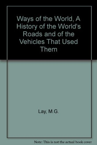Ways of the World, A History of the World's Roads and of the