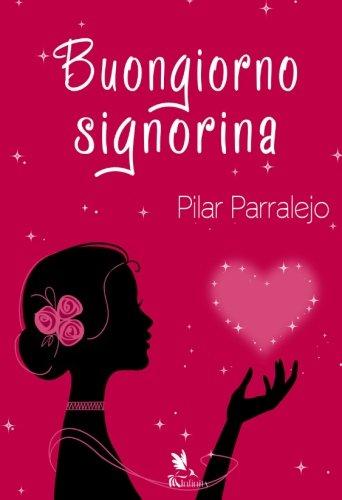 Download Buongiorno signorina (Spanish Edition) PDF