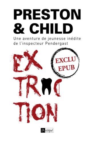 Extraction - Nouvelle inédite: Une aventure de jeunesse de l'inspecteur Pendergast (Saga Inspecteur Pendergast) (French Edition) (Preston Child Extraction compare prices)